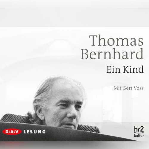 Hoerbuch Ein Kind - Thomas Bernhard - Anna Carlsson