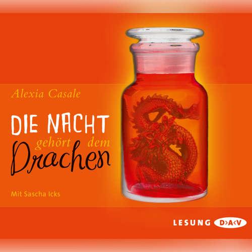 Hoerbuch Die Nacht gehört dem Drachen - Alexia Casale - Sascha Icks