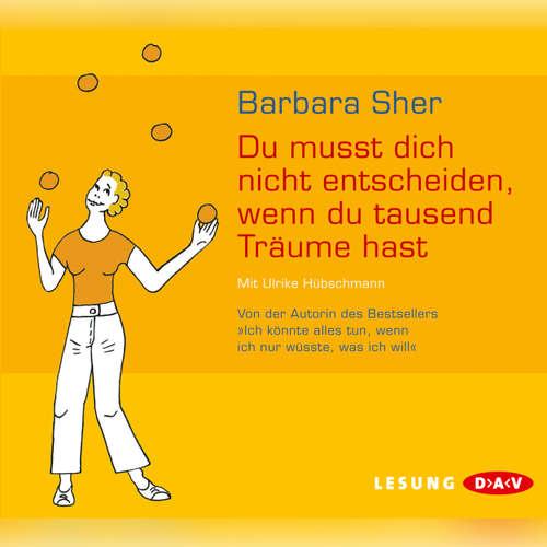 Hoerbuch Du musst dich nicht entscheiden, wenn du tausend Träume hast - Barbara Sher - Christoph Maria Herbst