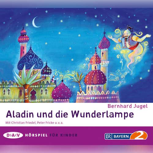 Hoerbuch Aladin und die Wunderlampe - Bernhard Jugel - Christian Friedel