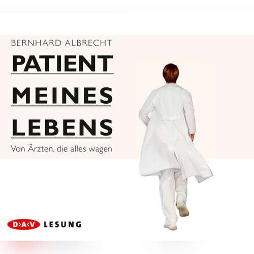 Hoerbuch Patient meines Lebens - Bernhard Albrecht - Ulrich Noethen