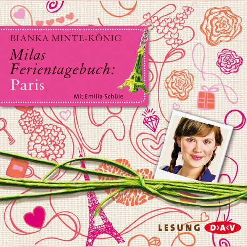 Hoerbuch Milas Ferientagebuch: Paris - Bianka Minte-König - Hanns Zischer