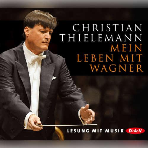 Hoerbuch Mein Leben mit Wagner - Christian Thielemann - Ralph Caspers