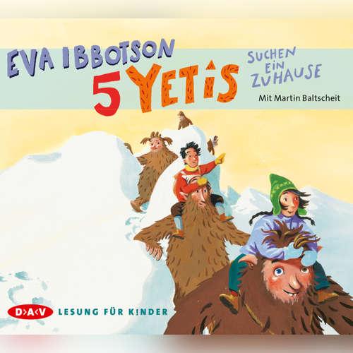 Hoerbuch 5 Yetis suchen ein Zuhause - Eva Ibbotson - Martin Baltscheit