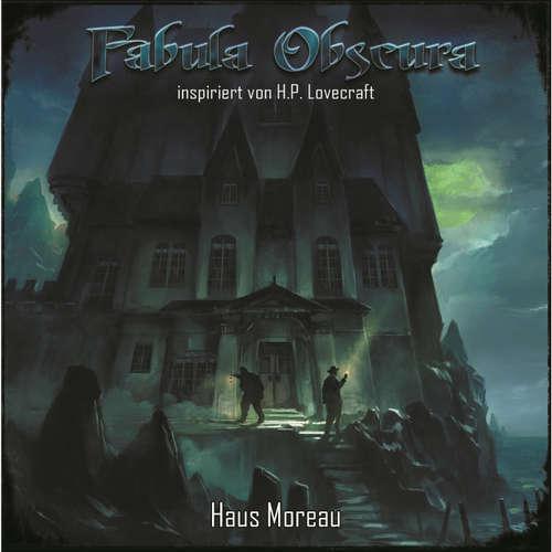 Hoerbuch Haus Moreau - Fabula Obscura - Frank Buttgereit - Wolfgang Rüter