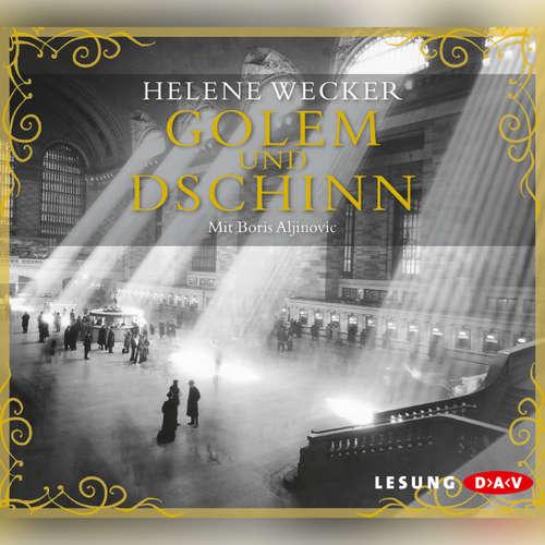 Hoerbuch Golem und Dschinn - Helene Wecker - Boris Aljinovic