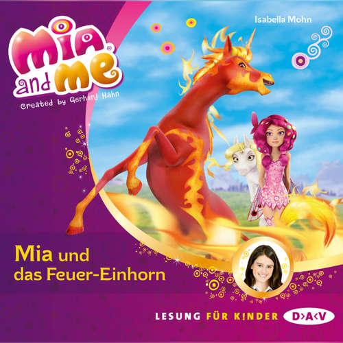 Hoerbuch Mia And Me - Mia und das Feuer-Einhorn - Isabella Mohn - Friedel Morgenstern