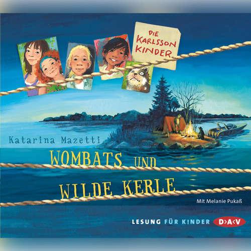 Hoerbuch Die Karlsson Kinder - Wombats und wilde Kerle - Katarina Mazetti - Melanie Pukaß