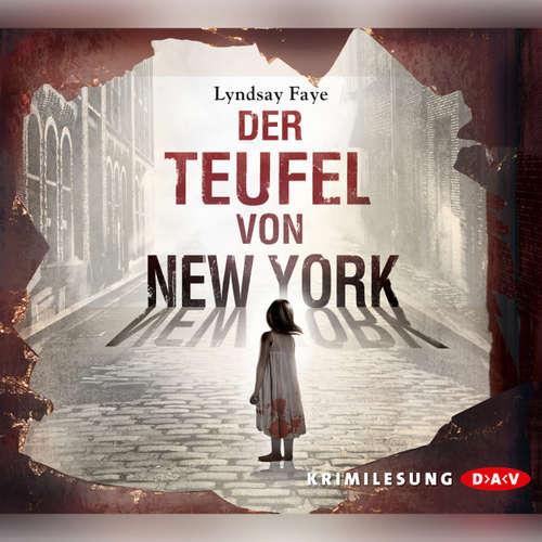 Hoerbuch Der Teufel von New York - Lyndsay Faye - Sascha Rotermund