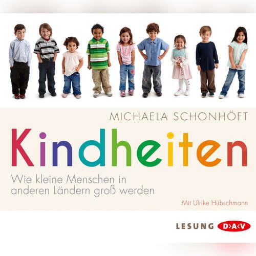 Hoerbuch Kindheiten - Michaela Schonhöft - Ulrike Hübschmann
