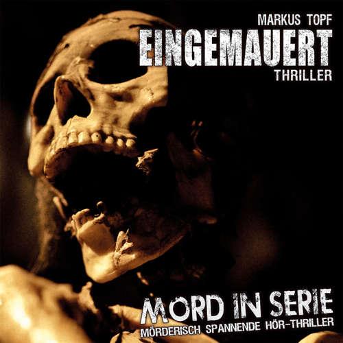 Hoerbuch Mord in Serie, Folge 14: Eingemauert - Markus Topf - Eva Michaelis