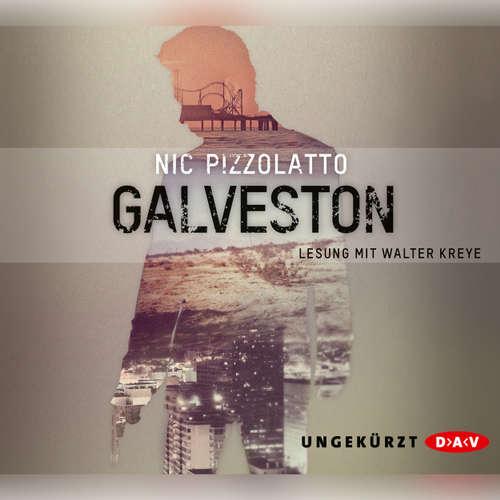 Hoerbuch Galveston - Nic Pizzolatto - Walter Kreye