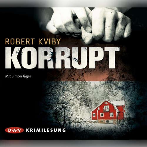 Hoerbuch Korrupt - Robert Kviby - Simon Jäger