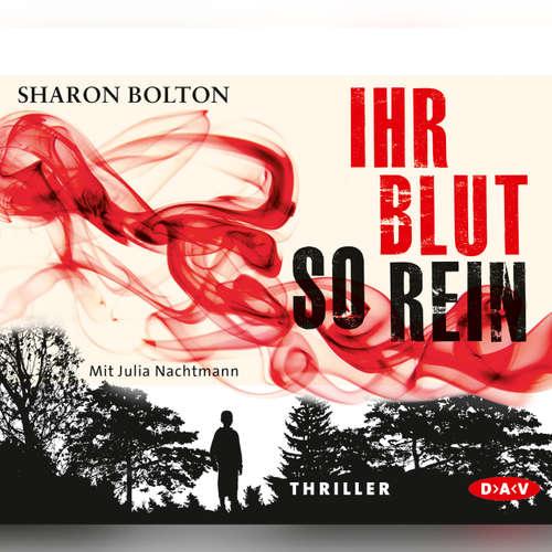 Hoerbuch Ihr Blut so rein - Sharon Bolton - Julia Nachtmann