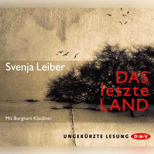 Hoerbuch Das letzte Land - Svenja Leiber - Burghart Klaußner