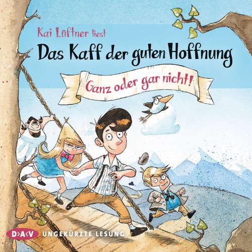 Hoerbuch Das Kaff der guten Hoffnung, Teil 2: Ganz oder gar nicht! - Kai Lüftner - Kai Lüftner