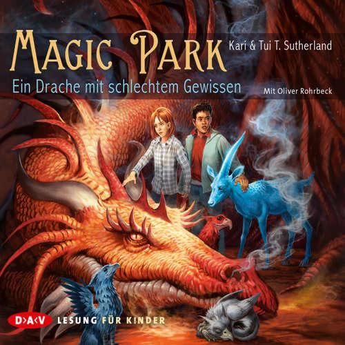 Hoerbuch Magic Park - Ein Drache mit schlechtem Gewissen - Kari Sutherland - Oliver Rohrbeck