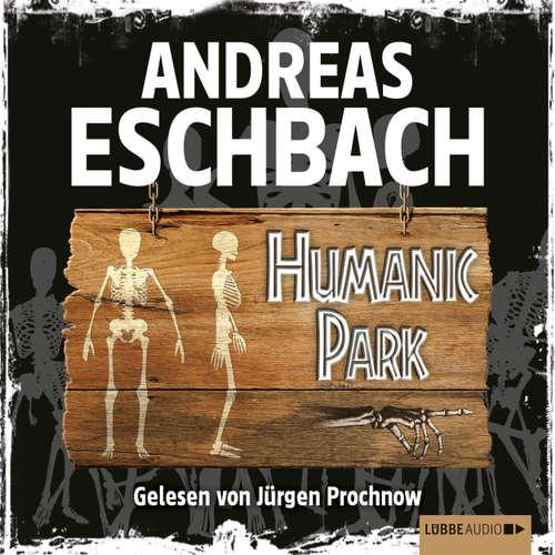 Hoerbuch Humanic Park - Andreas Eschbach - Jürgen Prochnow