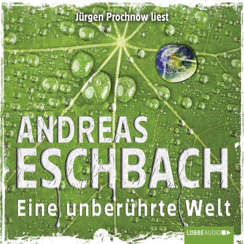 Hoerbuch Eine unberührte Welt  - Kurzgeschichte - Andreas Eschbach - Jürgen Prochnow