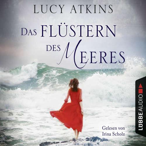 Hoerbuch Das Flüstern des Meeres - Lucy Atkins - Irina Scholz