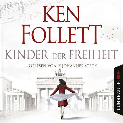 Hoerbuch Kinder der Freiheit - Ken Follett - Johannes Steck