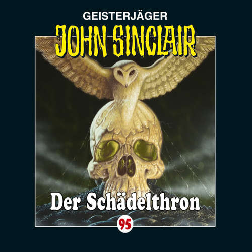 Hoerbuch John Sinclair, Folge 95: Der Schädelthron - Jason Dark - Alexandra Lange