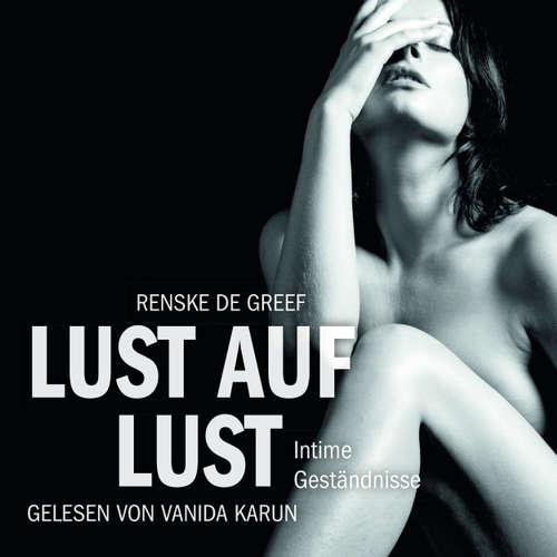 Lust auf Lust - Intime Geständnisse - Erotik Hörbuch Edition