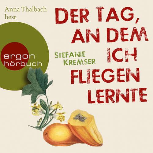Hoerbuch Der Tag, an dem ich fliegen lernte - Stefanie Kremser - Anna Thalbach