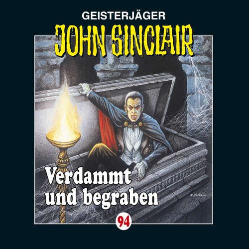 Hoerbuch John Sinclair, Folge 94: Verdammt und begraben - Jason Dark - Frank Glaubrecht