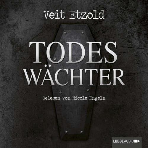 Hoerbuch Todeswächter - Veit Etzold - Nicole Engeln