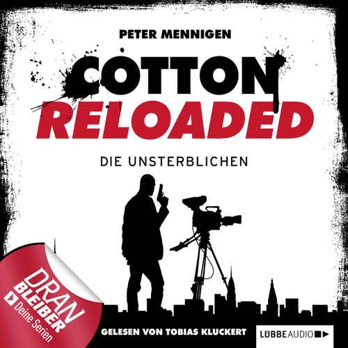 Hoerbuch Jerry Cotton - Cotton Reloaded, Folge 23: Die Unsterblichen - Peter Mennigen - Tobias Kluckert