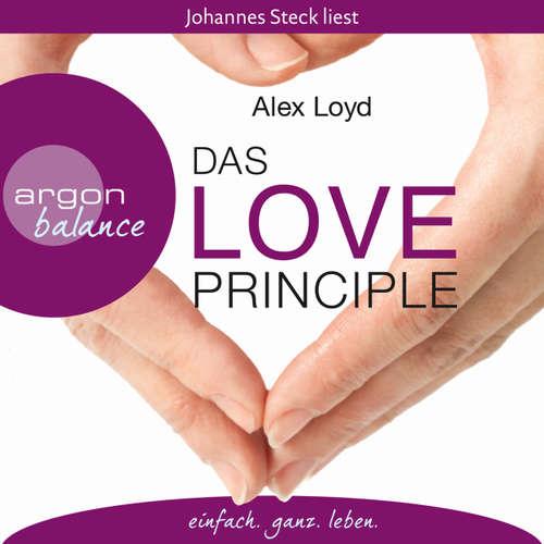 Hoerbuch Das Love Principle  - Die Erfolgsmethode für ein erfülltes Leben - Alex Loyd - Johannes Steck