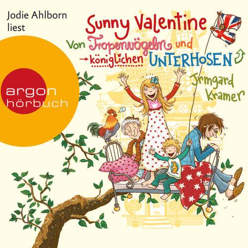 Hoerbuch Sunny Valentine  - Von Tropenvögeln und königlichen Unterhosen - Irmgard Kramer - Jodie Ahlborn