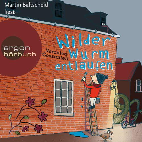 Hoerbuch Wilder Wurm entlaufen - Veronica Cossanteli - Martin Baltscheit
