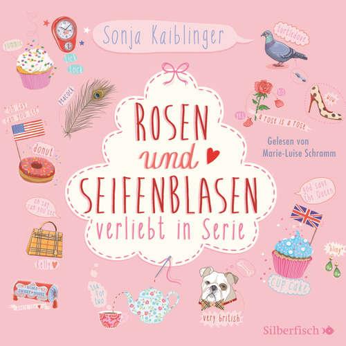Verliebt in Serie, 1: Rosen und Seifenblasen