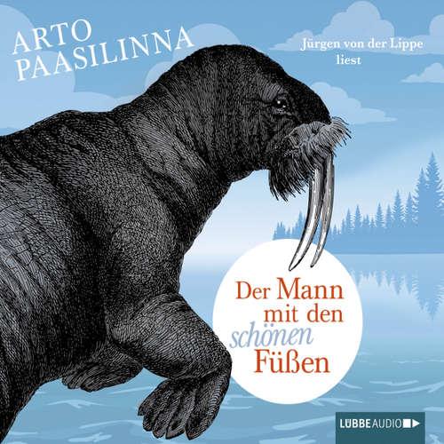 Hoerbuch Der Mann mit den schönen Füßen - Arto Paasilinna - Jürgen von der Lippe