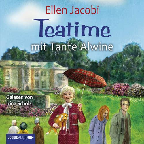 Hoerbuch Teatime mit Tante Alwine - Ellen Jacobi - Irina Scholz