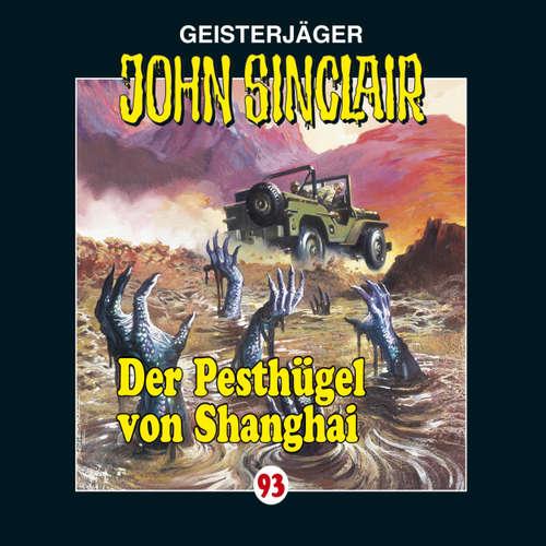 Hoerbuch John Sinclair, Folge 93: Der Pesthügel von Shanghai - Jason Dark - Frank Glaubrecht