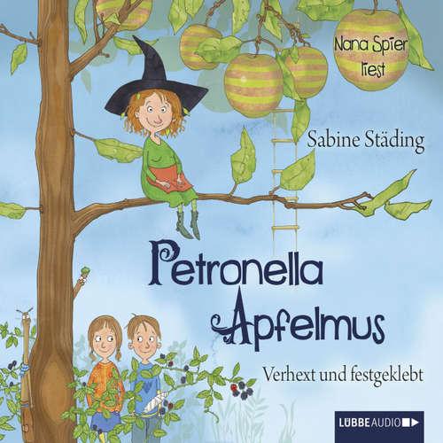Hoerbuch Petronella Apfelmus, Teil 1: Verhext und festgeklebt - Sabine Städing - Nana Spier