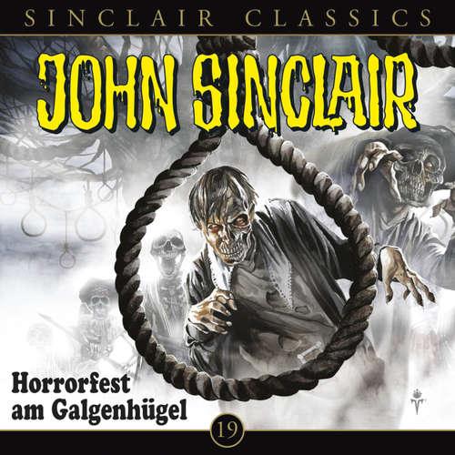 Hoerbuch John Sinclair - Classics, Folge 19: Horrorfest am Galgenhügel - Jason Dark - Dietmar Wunder