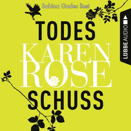 Hoerbuch Todesschuss - Karen Rose - Sabina Godec