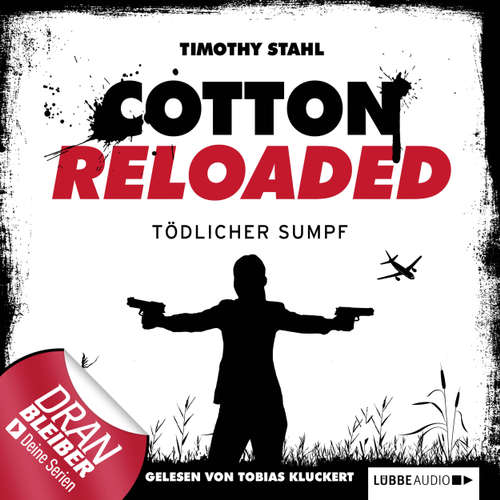 Hoerbuch Jerry Cotton - Cotton Reloaded, Folge 21: Tödlicher Sumpf - Timothy Stahl - Tobias Kluckert