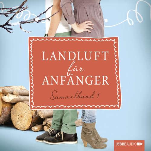 Hoerbuch Landluft für Anfänger, Sammelband 1: 4 Folgen in einem Band - Nora Lämmermann - Yara Blümel