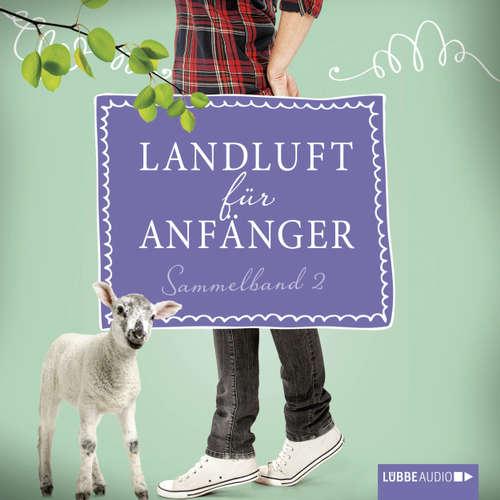 Hoerbuch Landluft für Anfänger, Sammelband 2: 4 Folgen in einem Band - Nora Lämmermann - Yara Blümel