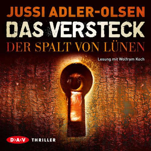 Hoerbuch Das Versteck - Der Spalt von Lünen - Jussi Adler-Olsen - Wolfram Koch