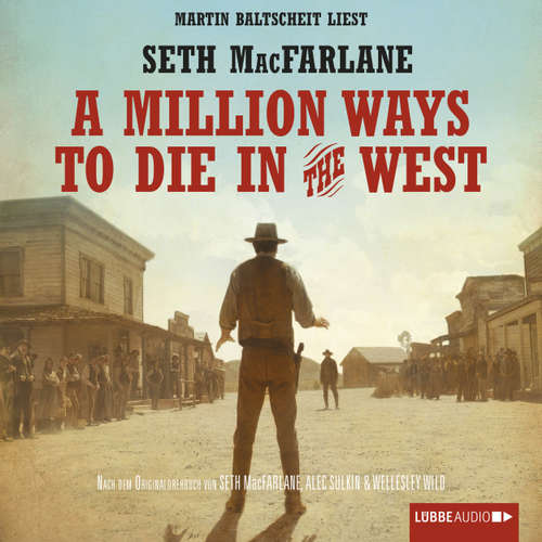 Hoerbuch A Million Ways to Die in the West - Seth MacFarlane - Martin Baltscheit