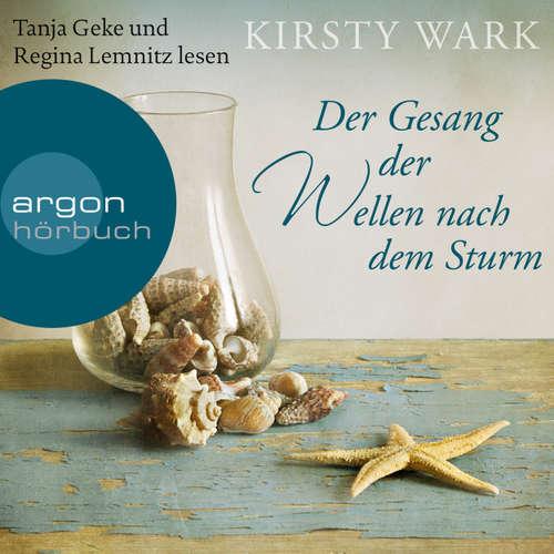 Hoerbuch Der Gesang der Wellen nach dem Sturm - Kirsty Wark - Regina Lemnitz