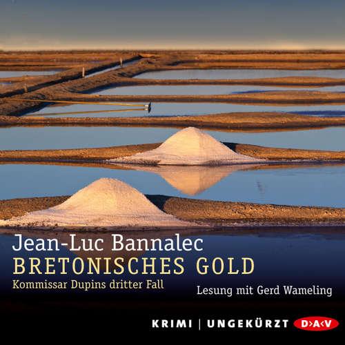 Hoerbuch Bretonisches Gold - Kommissar Dupins dritter Fall - Jean-Luc Bannalec - Gerd Wameling