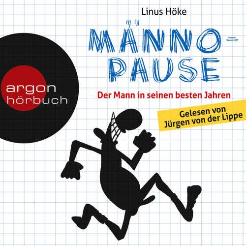 Hoerbuch Männopause - Der Mann in seinen besten Jahren - Linus Höke - Jürgen von der Lippe
