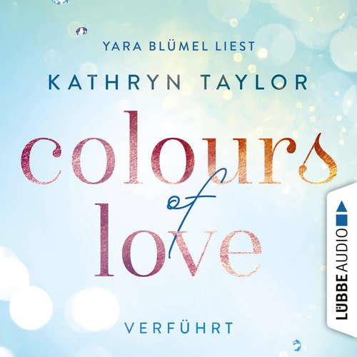 Hoerbuch Verführt - Colours of Love 4 - Kathryn Taylor - Yara Blümel